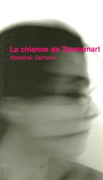 Couverture du livre « La chienne de tazmamart » de Abdelhak Serhane aux éditions Paris-mediterranee