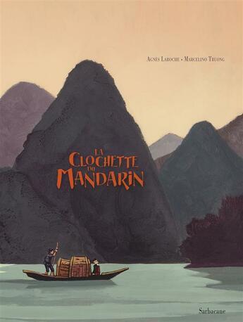 Couverture du livre « La clochette du mandarin » de Marcelino Truong et Agnes Laroche aux éditions Sarbacane