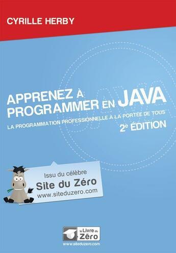 Couverture du livre « Apprenez à programmer en Java (2e édition) » de Cyrille Herby aux éditions Openclassrooms