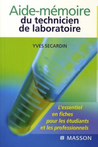 Couverture du livre « Aide-mémoire du technicien de laboratoire » de Secardin-Y aux éditions Elsevier-masson