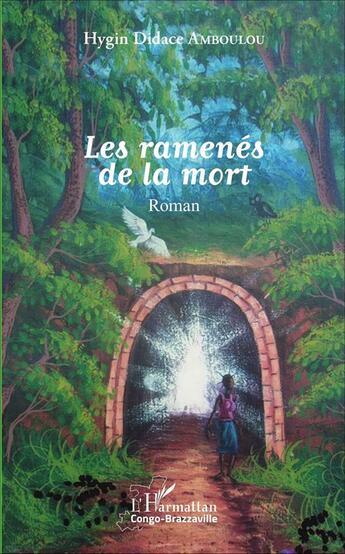 Couverture du livre « Les ramenés de la mort » de Hygin Didace Amboulou aux éditions L'harmattan