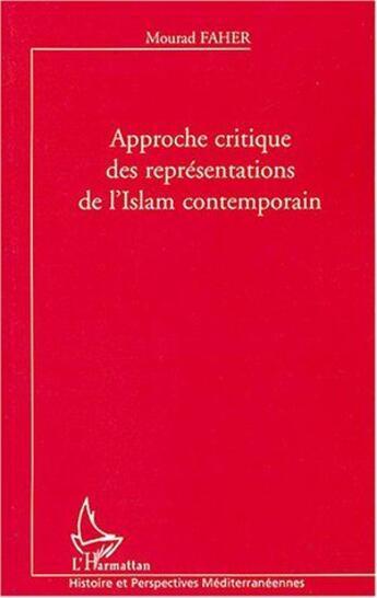 Couverture du livre « Approche Critique Des Representations De L'Islam Contemporain » de Mourad Faher aux éditions Harmattan