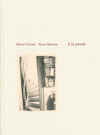 Couverture du livre « À la proue » de Pierre Mertens et Muriel Claude aux éditions Cfc