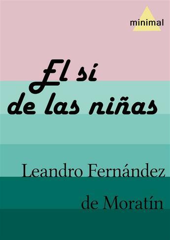 Couverture du livre « El sí de las niñas » de Leandro Fernandez De Moratin aux éditions Editorial Minimal