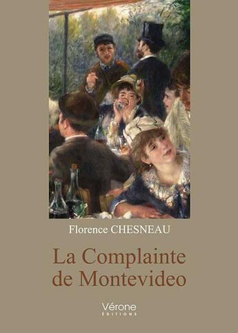 Couverture du livre « La complainte de Montevideo » de Florence Chesneau aux éditions Verone