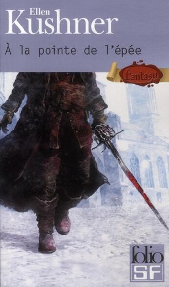 Couverture du livre « à la pointe de l'épée » de Ellen Kushner aux éditions Gallimard