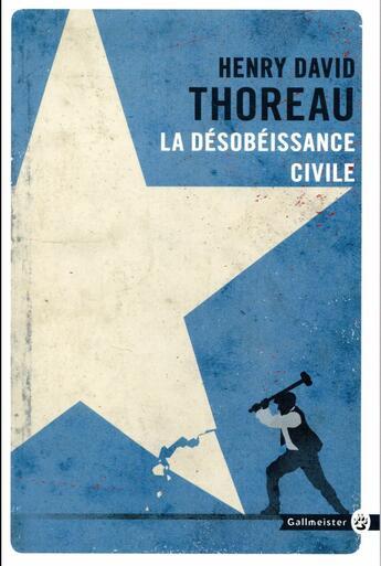 Couverture du livre « La désobéissance civile » de Henry David Thoreau aux éditions Gallmeister