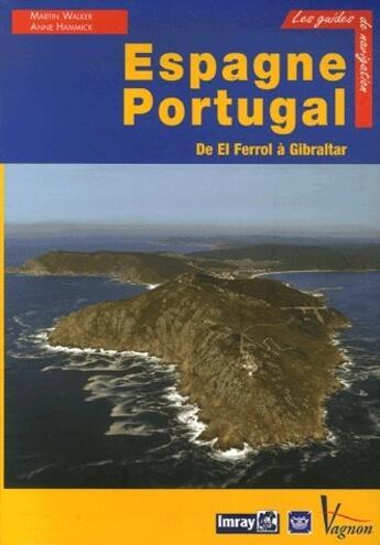 Couverture du livre « Espagne, Portugal ; de El Ferrol à Gibraltar » de Collectif aux éditions Loisirs Nautiques
