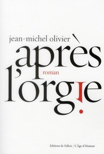 Couverture du livre « Après l'orgie » de Jean-Michel Olivier aux éditions Fallois