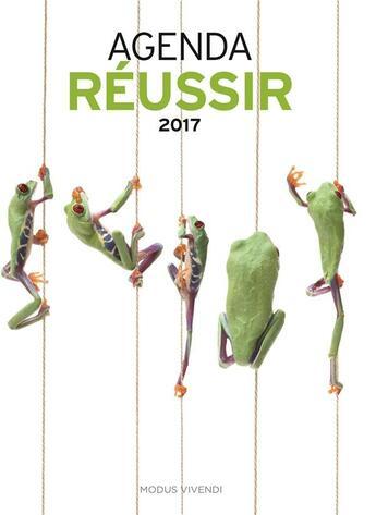 Couverture du livre « Agenda réussir (2017) » de Collectif aux éditions Modus Vivendi