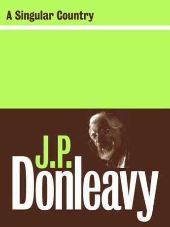 Couverture du livre « A Singular Country » de Donleavy J P aux éditions Lilliput Press Digital