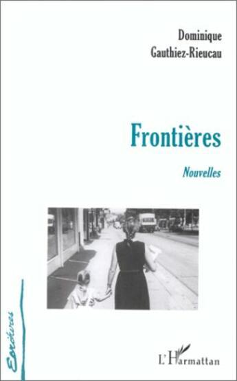 Couverture du livre « Frontières » de Dominique Gauthiez-Rieucau aux éditions L'harmattan