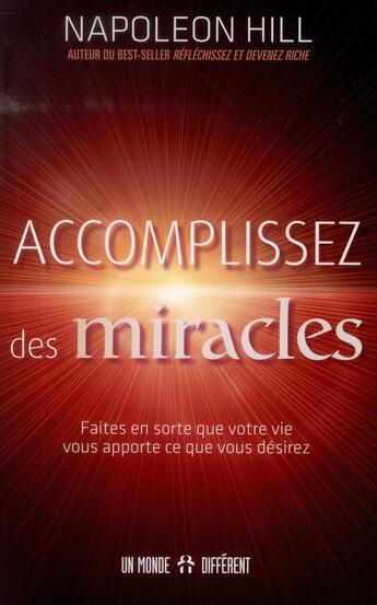 Couverture du livre « Accomplissez des miracles » de Napoleon Hill aux éditions Un Monde Different