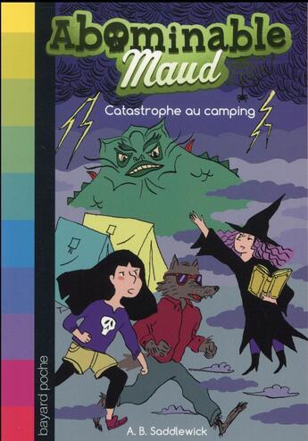Couverture du livre « Abominable Maud t.5 ; catastrophe au camping » de Clotilde Szymanski et A. B. Saddlewick aux éditions Bayard Jeunesse