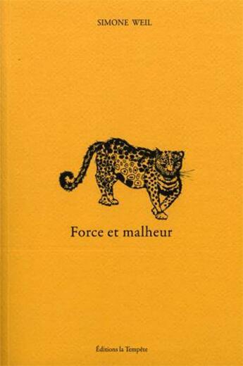 Couverture du livre « Force et malheur » de Simone Weil aux éditions La Tempete