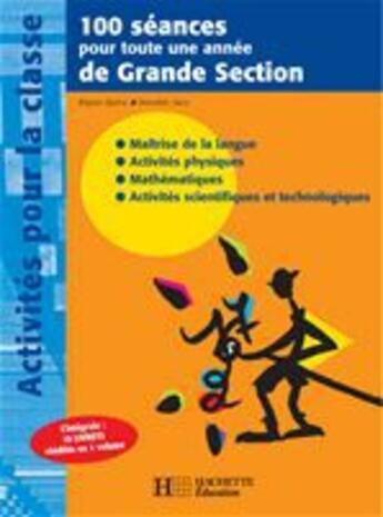 Couverture du livre « 100 séances pour toute une année de grande section » de Regine Queva et Dorothee Sacy aux éditions Hachette Education