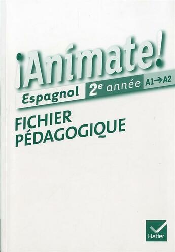 Couverture du livre « Animate Espagnol 2e Annee Ed. 2012 - Fichier Pedagogique » de Alais-Ferrand-F+Bouz aux éditions Hatier