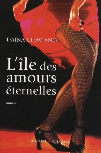 Couverture du livre « L'ile de amours eternelles » de Chaviano Daina aux éditions Buchet Chastel
