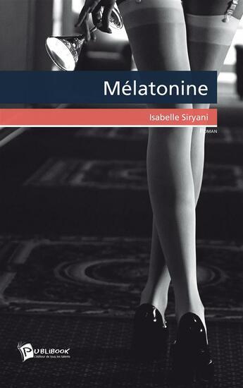Couverture du livre « Mélatonine » de Isabelle Siryani aux éditions Publibook