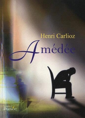 Couverture du livre « Amédée » de Henri Carlioz aux éditions Persee