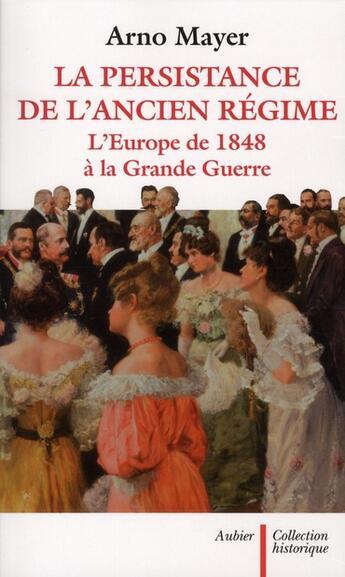 Couverture du livre « La persistance de l'Ancien Régime » de Arno Mayer aux éditions Aubier
