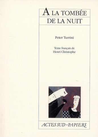 Couverture du livre « à la tombée de la nuit » de Peter Turrini aux éditions Actes Sud-papiers