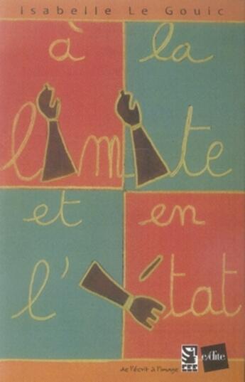 Couverture du livre « à la limite et en l'état » de Isabelle Le Gouic aux éditions Edite