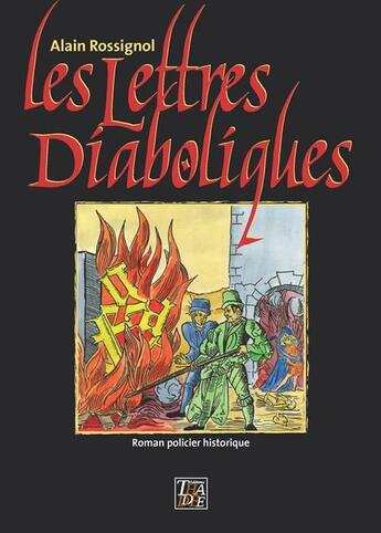 Couverture du livre « Les lettres diaboliques » de Alain Rossignol aux éditions Thaddee