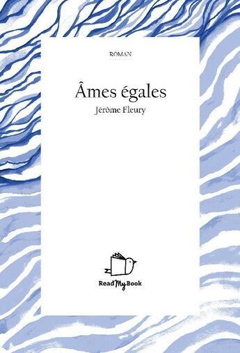 Couverture du livre « Âmes égales » de Jerome Fleury aux éditions Readmybook