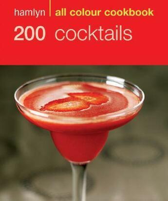Couverture du livre « 200 Cocktails » de Hamlyn Robert aux éditions Octopus Digital