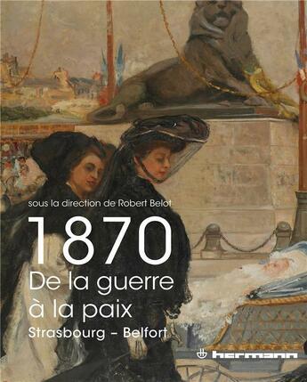 Couverture du livre « 1870, de la guerre a la paix » de Robert Belot aux éditions Hermann