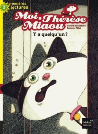 Couverture du livre « Moi, Thérèse Miaou ; y a quelqu'un ? » de Frederic Pillot et Gerard Moncomble aux éditions Hatier
