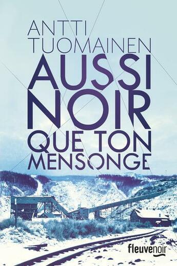 Couverture du livre « Aussi noir que ton mensonge » de Antti Tuomainen aux éditions Fleuve Noir