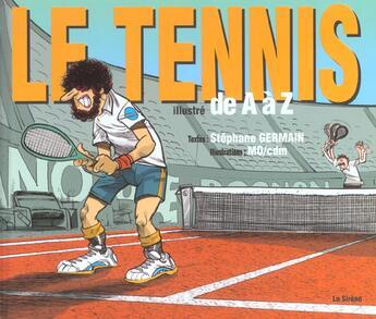 Couverture du livre « Le tennis illustré de a à z » de Stephane Germain et Mo aux éditions Source