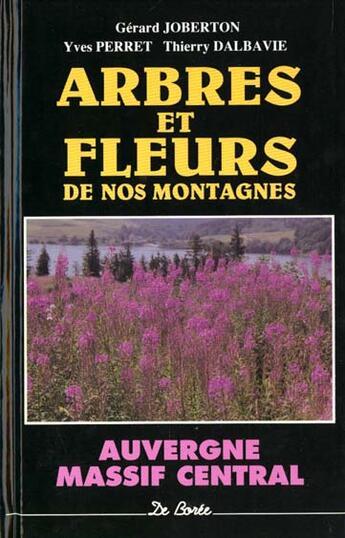 Couverture du livre « Arbres Et Fleurs D'Auvergne » de Gerard Joberton aux éditions De Boree