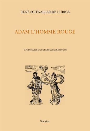 Couverture du livre « Adam l'homme rouge » de Rene Adolphe Schwaller De Lubicz aux éditions Slatkine