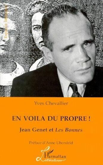 Couverture du livre « En voilà du propre ! Jean Genet et les bonnes » de Yves Chevallier aux éditions L'harmattan