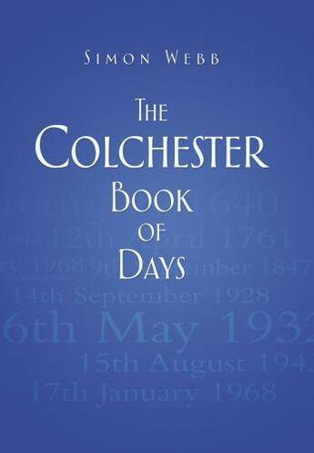 Couverture du livre « The Colchester Book of Days » de Webb Simon aux éditions History Press Digital