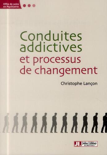 Couverture du livre « Conduites addictives et processus de changement » de Christophe Lancon aux éditions John Libbey