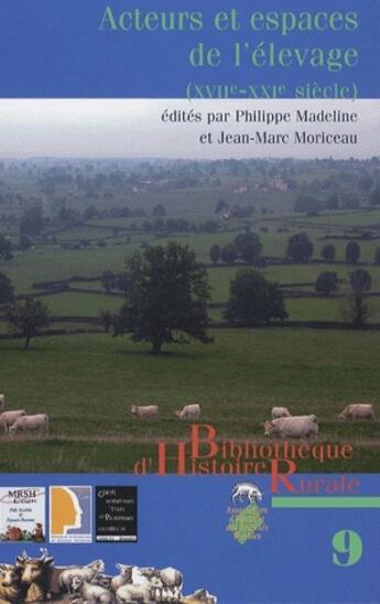 Couverture du livre « Acteurs et espaces de l'élevage ; XVII-XIX siècle » de Philippe Madeline et Jean-Marc Moriceau aux éditions Pu De Rennes