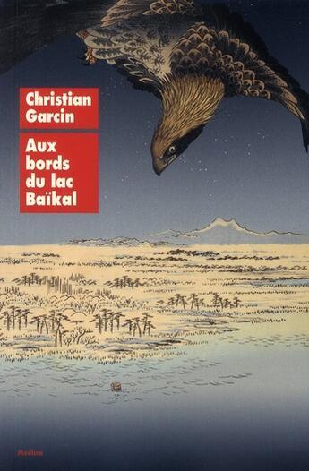Couverture du livre « Aux bords du lac Baïkal » de Christian Garcin aux éditions Ecole Des Loisirs