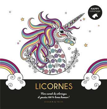 Couverture du livre « Licornes ; mon carnet de coloriages et pensées 100 % bonne humeur ! » de Collectif aux éditions Dessain Et Tolra