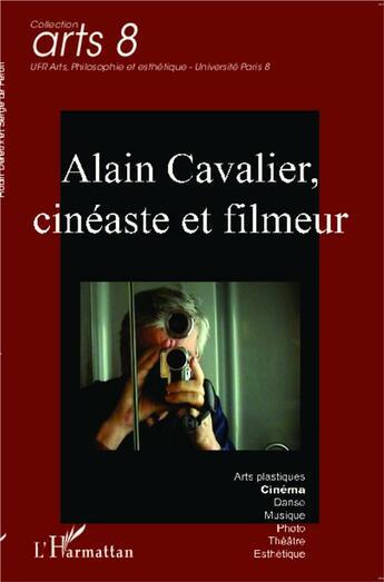 Couverture du livre « Alain Cavalier, cinéaste et filmeur » de Collectif aux éditions L'harmattan