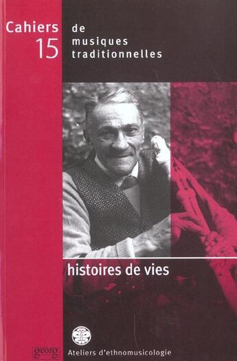 Couverture du livre « Histoires de vies cahiers musiques n 15 » de Laurent Aubert aux éditions Georg