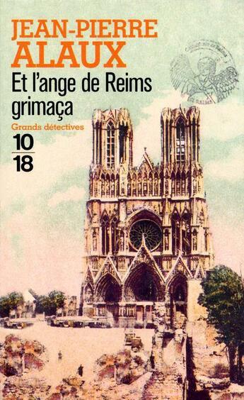 Couverture du livre « Et l'ange de Reims grimaça » de Jean-Pierre Alaux aux éditions 12-21