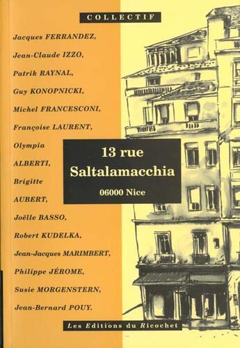 Couverture du livre « 13 Rue Saltalamacchia ; 06000 Nice » de Collectif aux éditions Ricochet