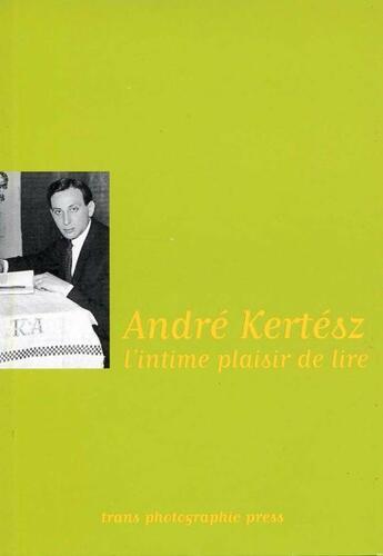 Couverture du livre « André Kertész, l'intime plaisir de lire » de Andre Kertesz aux éditions Trans Photographic Press