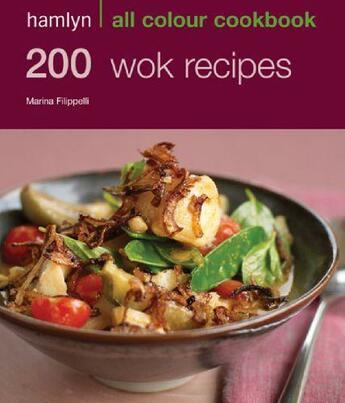Couverture du livre « 200 Wok Recipes » de Marina Filippelli aux éditions Octopus Digital