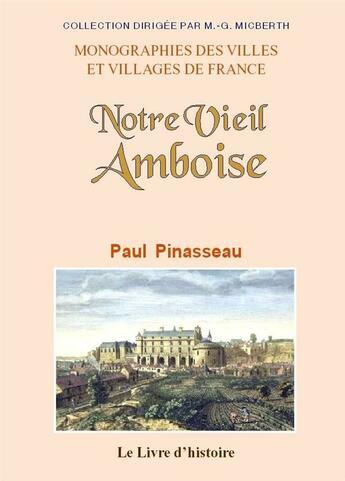 Couverture du livre « Amboise (Notre Vieil) » de Paul Pinasseau aux éditions Livre D'histoire