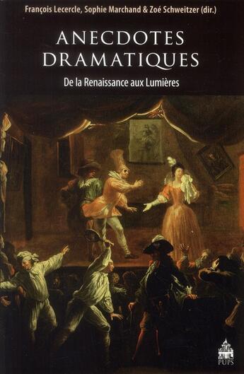 Couverture du livre « Anecdotes Dramatiques » de Lecercle F aux éditions Sorbonne Pups